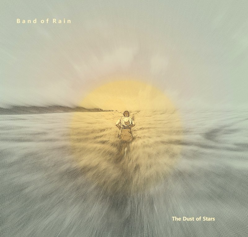 Band Of Rain - The Dust Of Stars