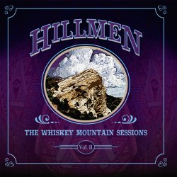 Hillmen - Whiskey Mountain Sessions Vol. II
