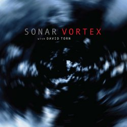 Sonar with David Torn - Vortex