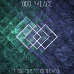 Odd Palace - Things To Place On The Moon