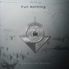 Full Nothing - Somewhere And Nowhere