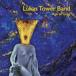 Lukas Tower Band - Age Of Gold