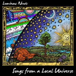 Luminous Newts - Songs From A Local Universe