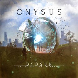 Onysus - Dyuson - Between Two Worlds