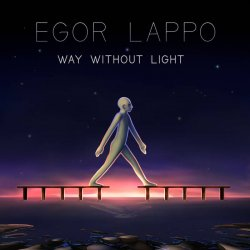 Egor Lappo - Way Without Light