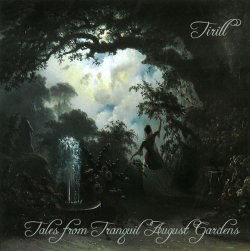 Tirill - Tales From Tranquil August Gardens
