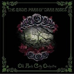 Old Rock City Orchestra - The Magic Park Of Dark Roses