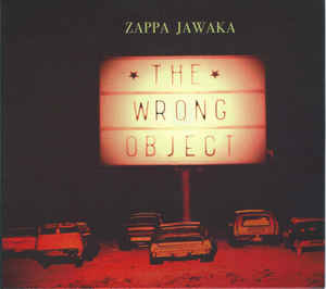 The Wrong Object - Zappa Jawaka