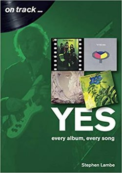 Stephen Lambe - On Track... Yes - Every Album, Every Song