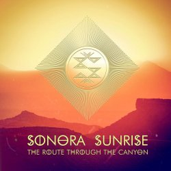 Sonora Sunrise - The Route Through The Canyon