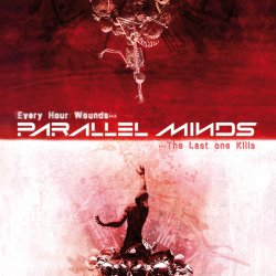 Parallel Minds - Every Hour Wounds... The Last One Kills