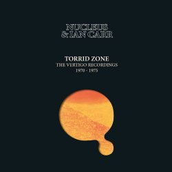 Nucleus & Ian Carr - Torrid Zone, The Vertigo Recordings 1970 - 1975
