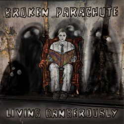 Broken Parachute - Living Dangerously