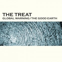 The Treat - Global Warming/The Good Earth