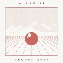 Alarmist - Sequesterer