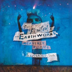 Bill Bruford's Earthworks - Heavenly Bodies: The Expanded Collection