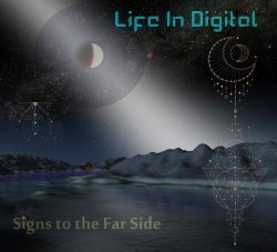 Life In Digital - Signs To The Far Side