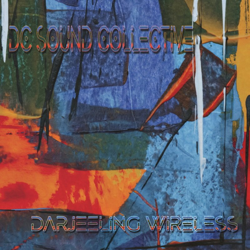 DC Sound Collective - Darjeeling Wireless