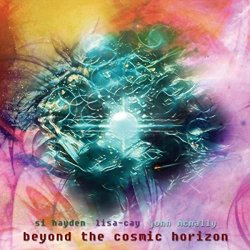 Si Hayden, Lisa-Cay, John McNally - Beyond The Cosmic Horizon