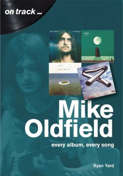 Ryan Yard - On Track ... Mike Oldfield: Every Album, Every Song