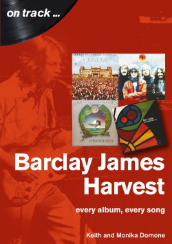 Keith and Monika Domone - On Track... Barclay James Harvest - Every Album, Every Song