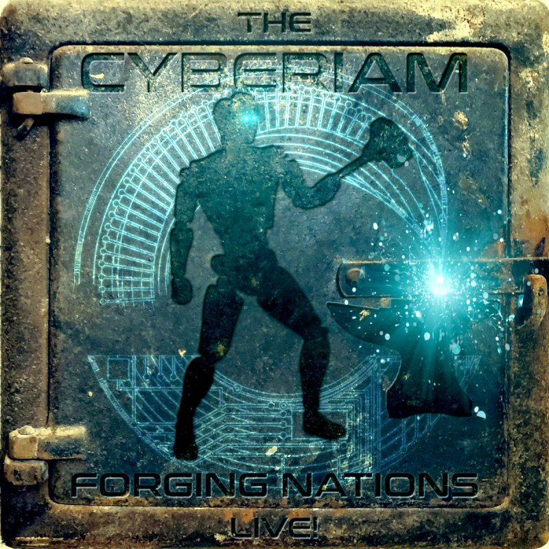 The Cyberiam - Forging Nations Live