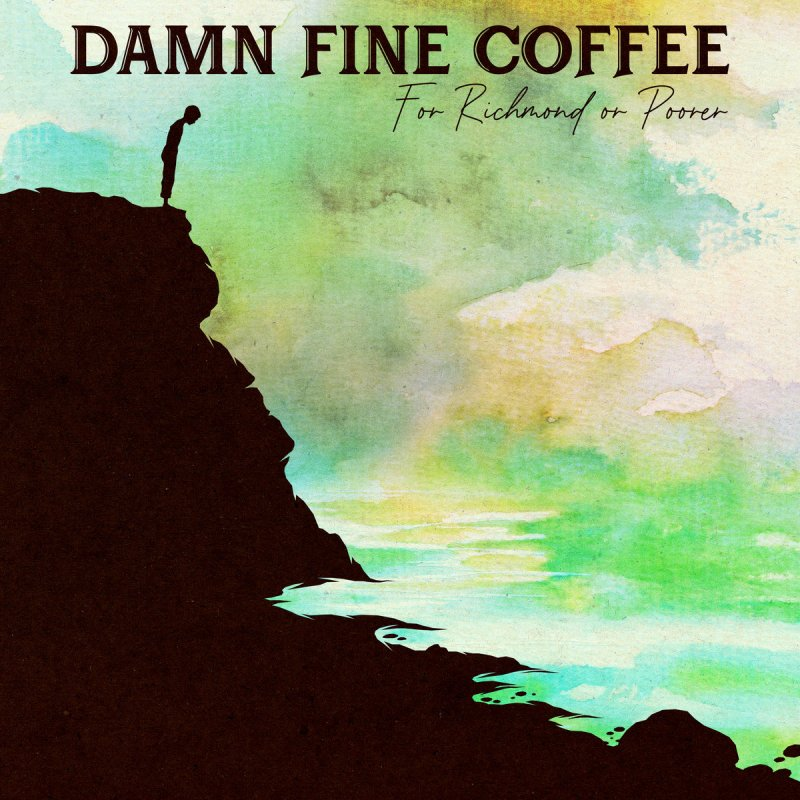 Damn Fine Coffee - For Richmond Or Poorer