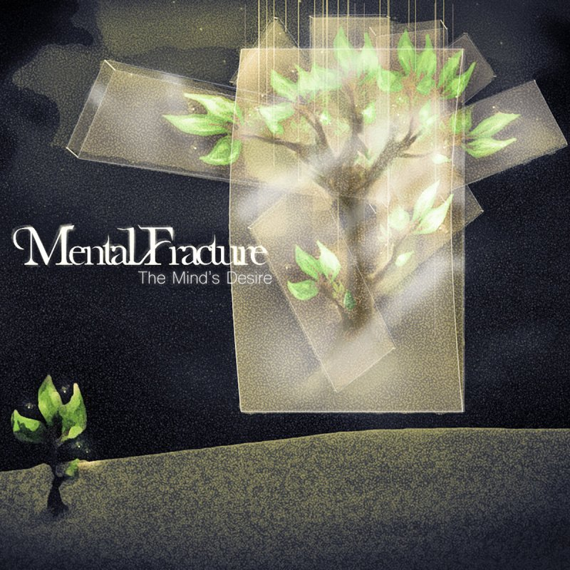 Mental Fracture - The Mind's Desire