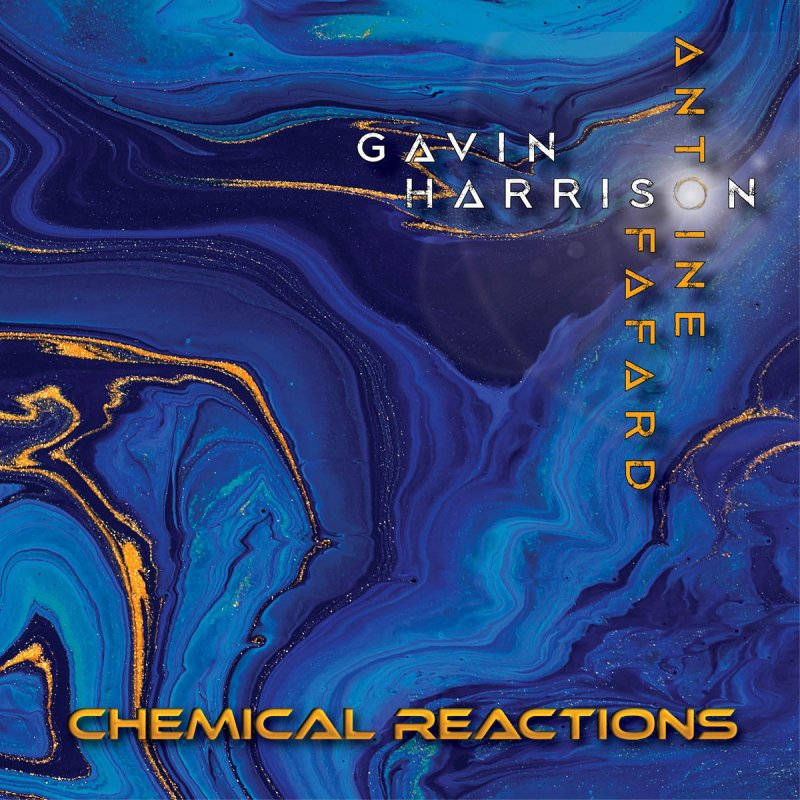 Gavin Harrison and Antoine Fafard - Chemical Reactions