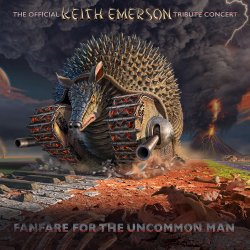 Various Artists - Fanfare For The Uncommon Talent: The Official Keith Emerson Tribute Concert