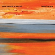 Poor Genetic Material - Island Noises