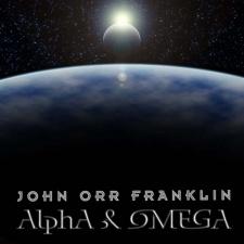 John Orr Franklin - AlphA & OMEGA