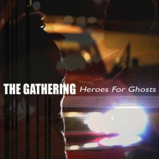 The Gathering ~ Heroes For Ghost