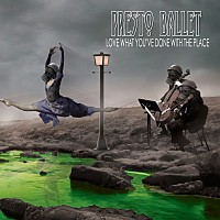 Presto Ballet ~ Love What You've Done With Place