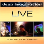 Deep Imagination ~ Live at Electronic Circus Festival