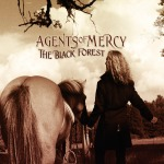 Agents Of Mercy ~ The Black Forest