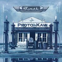 Proto~Kaw's Forth album cover