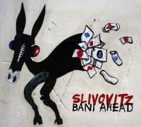 Slivovitz ~ Bani Ahead