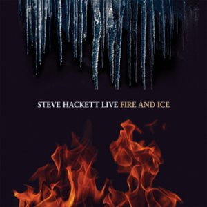 Steve Hackett Live ~ Fire And Ice DVD