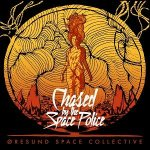 Øresund Space Collective ~ Chased By Space Police