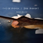 Colin Edwin & Jon Durant ~ Burnt Belief