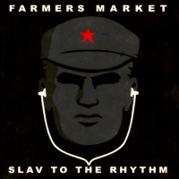 Farmers Market ~ Slav To The Rhythm