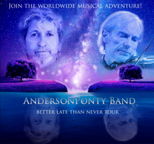 "Album art AndersonPonty ""Better Late Than Never Tour"""